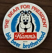 """New listing Vintage """"The Bear For President� Hamm's Big Beer Brotherhood Pin Back Button"""