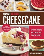 Making Artisan Cheesecake: Expert Techniques for Classic and Creative Recipes -