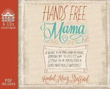 Hands Free Mama: A Guide to Putting Down the Phone, Burning the To-Do List, and