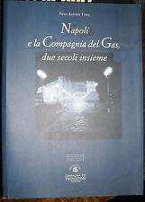 Napoli e la compagnia del Gas di P. A. Toma 1° ed. Comp. dei Trovatori 2006