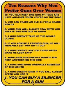 Ten Reasons Why Men Prefer GUNS Over Women - Funny 2nd Amendment Aluminum Sign