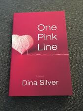 One Pink Line by Dina Silver (2013, Paperback, Signed)