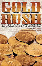 Gold Rush: How to Collect, Invest & Profit with Gold Coins by Books Americana...