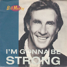 Bill Medley - i'm gonna be strong / brown eyed woman 45""