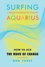 Very Good, Surfing Aquarius: How to Ace the Wave of Change, Dan Furst, Book