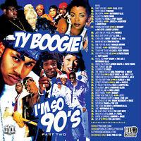DJ TY BOOGIE - I'M SO 90's Pt. 2 (MIX CD) 90's R&B, HIP-HOP and BLENDS