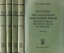 NOTIZIE DEGLI AGGRANDIMENTI DELLE SCIENZE FISICHE TOZZETTI FORNI 3 V.4 T.(LA277)