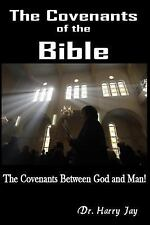 The Covenants of the Bible : The Covenants Between God and Man by Harry Jay...