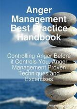 Anger Management Best Practice Handbook: Controlling Anger Before It Controls...