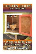 Backyard Chicken Coop: Chicken Coops for Beginners: 7 Plans to Build Your...