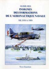 Guide des Insignes des Formations de l'Aeronautique Navale de 1930 à 1989