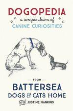 Dogopedia: A Compendium of Canine Curiosities,Justine Hankins