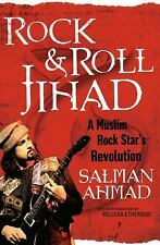 Rock & Roll Jihad : A Muslim Rock Star's Revolution by Salman Ahmad, Hardcover