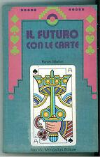 MARTIN KEVIN IL FUTURO CON LE CARTE MONDADORI 1973 ESOTERISMO MAGIA