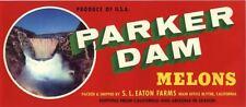 MELON CRATE LABEL PARKER DAM BLYTHE & ARIZONA  VINTAGE ORIGINAL C1950 SCARCER