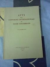 ATTI DEL CONVEGNO INTERNAZIONALE DI STUDI COLOMBIANI13 E 14 OTTOBRE 1973