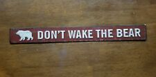 DON'T WAKE THE BEAR Metal Tin Sign -office home man cave shop wall decor animal