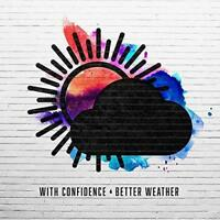 With Confidence - Better Weather (NEW CD)