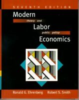 Modern Labor Economics : Theory and Public Policy Hardcover Ronald G. Ehrenberg