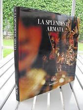 LA SPLENDENTE ARMATA BY ALBERTO NODOLINI 2005 ISBN 8821602736