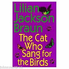 The Cat Who Sang for the Birds by Lilian Jackson Braun (1998, Hardcover)