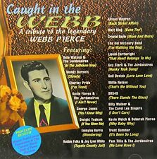 Caught in the Webb A Tribute to the Legendary Webb Pierce [CD]