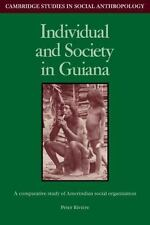 Individual and Society in Guiana: A Comparative Study of Amerindian Social
