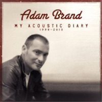 Adam Brand - My Acoustic Diary 1998-2013 [New & Sealed] CD Best Of ALBUM NEW
