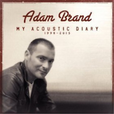 Adam Brand - My Acoustic Diary 1998-2013 [New & Sealed] CD Best Of UK STOCK NEW