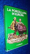 HANS EDMUND BACKER:LA PORCELLANA IN EUROPA.GORLICH DE AGOSTINI.1979 COP.RIGIDA!