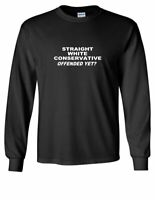 STRAIGHT WHITE CONSERVATIVE OFFENDED YET PRO TRUMP TEE Black Long Sleeve T-Shirt