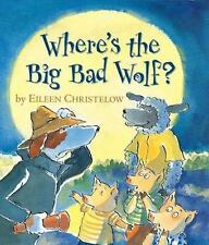 Where's the Big Bad Wolf?  (ExLib) by Eileen Christelow