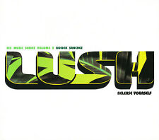 LUSH Release Yourself  AIX Music Series Volume 5, Roger Sanchez CD Like New