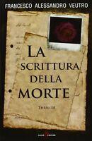 La scrittura della morteVeutro francesco misteriagiallo thriller Milano Nuovo