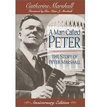 A MAN CALLED PETER: THE STORY OF PETER MARSHALL., Marshall, Catherine., Used; Go