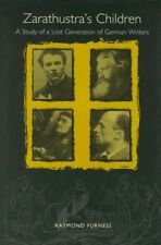 Zarathustra's Children: A Study of a Lost Generation of German Writers by...