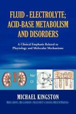 Fluid - Electrolyte; Acid-Base Metabolism and Disorder: A Clinical Emphasis Rela