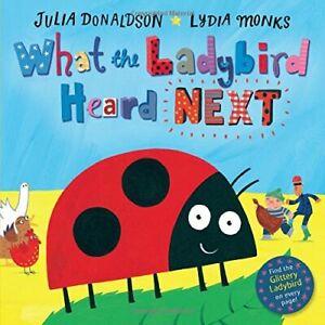 What the Ladybird Heard Next,Julia Donaldson, Lydia Monks- 9781509838585