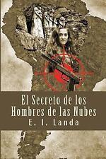 El Secreto de Los Hombres de Las Nubes by E. I. Landa (2013, Paperback)