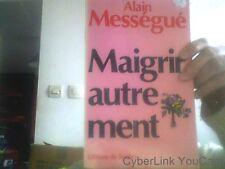 Alain Messegue pour Maigrir autrement