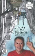 Prljavi Inspektor Blaza : Blaza U Beogradu by Igor Blazevic and Igor...
