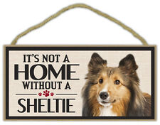 Wood Sign: It's Not A Home Without A Sheltie (Shetland Sheepdog) | Dogs, Gifts