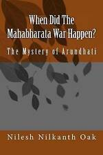 NEW When Did The Mahabharata War Happen?: The Mystery of Arundhati