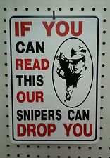 """8.5"""" X 12""""  IF YOU CAN READ THIS OUR SNIPERS CAN DROP YOU SIGN"""