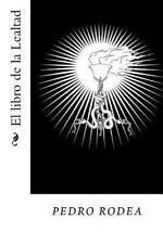 El Libro de la Lealtad by pedro rodea (2016, Paperback)
