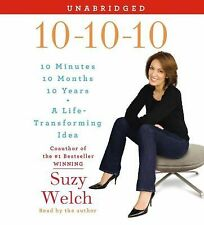 10-10-10 : 10 Minutes, 10 Months, 10 Years - A Life-Transforming Idea by Suzy...