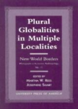 Plural Globalities in Multiple Localities: New World Borders (Monographs in