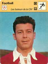 FICHE CARD:BUTEURS CM Just Fontaine Maroc FRANCE Attaquant Striker  FOOTBALL 70s