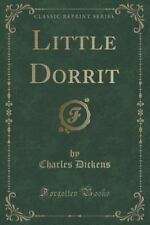 Little Dorrit (Classic Reprint) (Paperback or Softback)