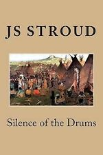 NEW SILENCE OF THE DRUMS by JS Stroud